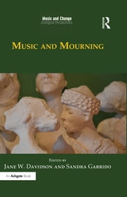 Music and Mourning ebook by Jane W. Davidson,Sandra Garrido