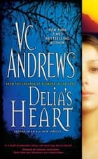 Delia's Heart ebook by V.C. Andrews