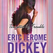 Tempted by Trouble - A Novel audiobook by Eric Jerome Dickey