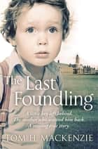 The Last Foundling ebook by Tom Mackenzie