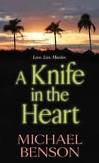 A Knife in the Heart ebook by Michael Benson