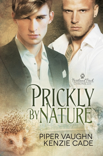 Prickly By Nature ebook by Kenzie Cade,Piper Vaughn
