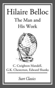 Hilaire Belloc - The Man and His Work ebook by C. Creighton Mandell