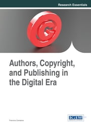 Authors, Copyright, and Publishing in the Digital Era ebook by Francina Cantatore