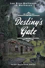 Destiny's Gate - Book Two, Paige Maddison Series ebook by Lee Bice-Matheson, Hons. B.A., M.L.I.S.