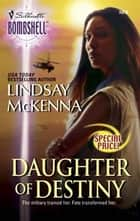 Daughter of Destiny ebook by Lindsay McKenna