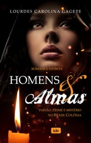 Homens e Almas ebook by Lourdes Carolina Gagete