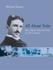 All About Tesla ebook by Michael Krause