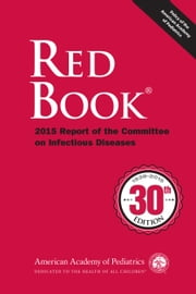 Red Book 2015 - Report of the Committee on Infectious Diseases ebook by David W. Kimberlin MD, FAAP,Sarah S. Long MD, FAAP,Michael T. Brady, MD, FAAP,Mary Anne Jackson, MD, FAAP