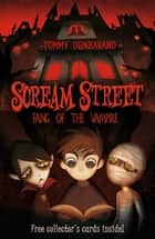 Scream Street 1: Fang of the Vampire ebook by Tommy Donbavand