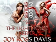 Sisters Divided - Volume 5 - The Lighthouse Keeper ebook by Joy Ross Davis