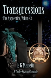 Transgressions - The Apprentice, Volume 3 ebook by EG Manetti