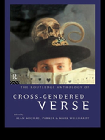 The Routledge Anthology of Cross-Gendered Verse ebook by Alan Parker,Mark Willhardt