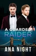 A Guarded Raider ebook by Ana Night