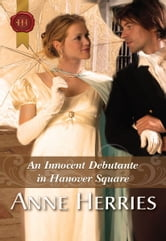 An Innocent Debutante in Hanover Square ebook by Anne Herries