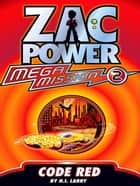 Zac Power Mega Mission #2: Code Red ebook by H. I. Larry