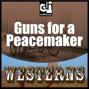 Guns for a Peacemaker audiobook by Luke Short