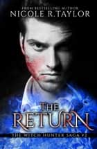 The Return (Book Two in the Witch Hunter Saga) ebook by Nicole R. Taylor