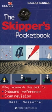 The Skipper's Pocketbook: An Invaluable Reference Guide for all Yacht Skippers ebook by Basil Mosenthal