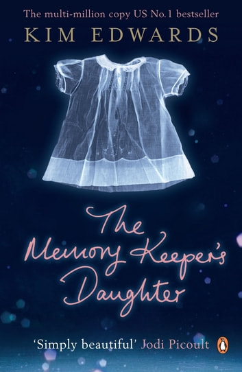 The Memory Keeper's Daughter ebook by Kim Edwards