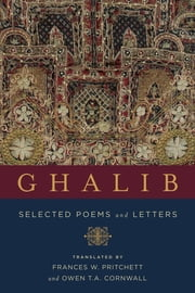 Ghalib - Selected Poems and Letters ebook by Mirza Asadullah Khan Ghalib, Frances W. Pritchett, Owen T.A. Cornwall