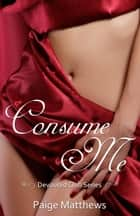 Consume Me ebook by Paige Matthews