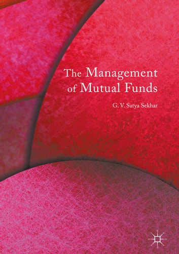 The Management of Mutual Funds ebook by G.V. Satya Sekhar