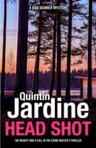 Head Shot (Bob Skinner series, Book 12) - A thrilling crime novel of murder and intrigue ebook by Quintin Jardine