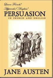 Learn French! Apprends l'Anglais! PERSUASION In French and English ebook by Jane Austen
