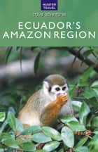 Ecuador's Amazon Region ebook by Peter  Krahenbuhl