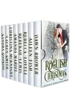 A Roguish Christmas ebook by Dawn Brower, Aileen Fish, Rebecca Lovell,...