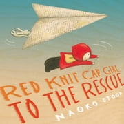 Red Knit Cap Girl to the Rescue ebook by Naoko Stoop