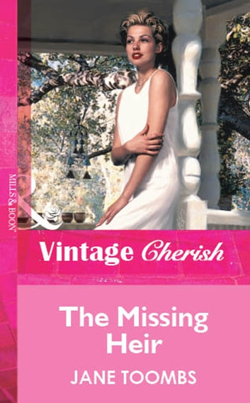 The Missing Heir (Mills & Boon Vintage Cherish) ebook by Jane Toombs