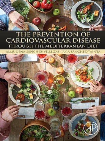 The Prevention of Cardiovascular Disease through the Mediterranean Diet ebook by Almudena Sánchez Villegas, PhD,Ana Sanchez-Taínta, RD