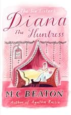 Diana the Huntress ebook by M.C. Beaton