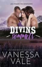 Divins sommets ebook by Vanessa Vale