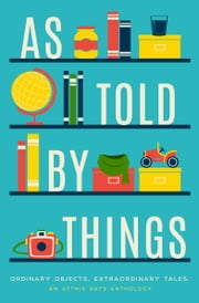 As Told by Things ebook by E.D.E. Bell, Z. Ahmad, Kella Campbell,...