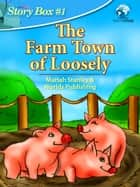 Story Box #1: Farm Town of Loosely ebook by Worlds Publishing