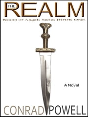 The Realm: A Novel (Realm of Angels Series, Book One) ebook by Conrad Powell