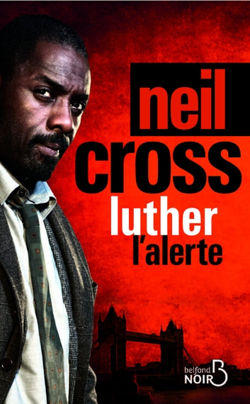 Luther : l'alerte ebook by Neil CROSS