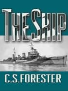 The Ship ebook by C. S. Forester