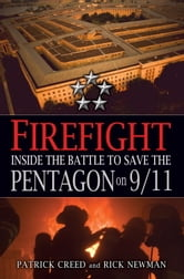 Firefight - Inside the Battle to Save the Pentagon on 9/11 ebook by Patrick Creed,Rick Newman
