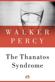 The Thanatos Syndrome ebook by Walker Percy