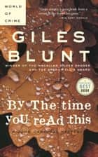 By the Time You Read This ebook by Giles Blunt