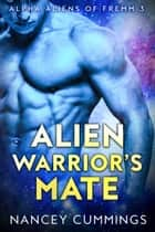 Alien Warrior's Mate ebook by Nancey Cummings