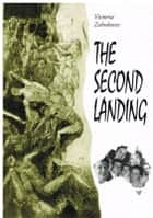 The Second Landing ebook by Victoria Zabukovec
