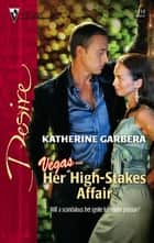 Her High-Stakes Affair ebook by Katherine Garbera
