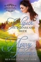 Elspeth: The Remarkable Bride - The Brides of Paradise Ranch - Sweet Version, #6 ebook by Merry Farmer