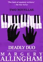 Deadly Duo ebook by Margery Allingham