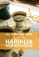 All Windows Open ebook by Hariklia Heristanidis